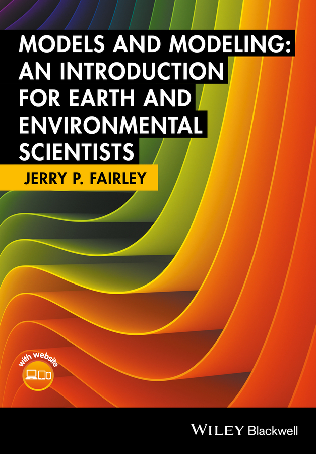 Jerry Fairley P. Models and Modeling. An Introduction for Earth and Environmental Scientists introduction to environmental forensics