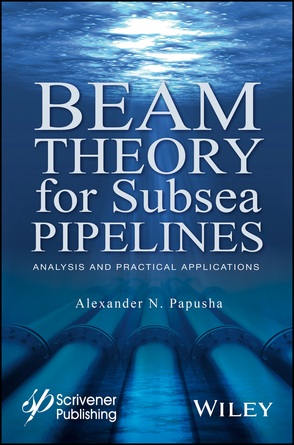 Alexander Papusha N. Beam Theory for Subsea Pipelines. Analysis and Practical Applications kostadinov todor pavlov bistatic sar isar fsr theory algorithms and program implementation