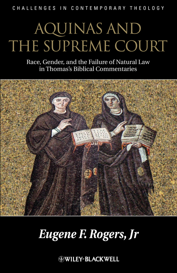 Eugene F. Rogers, Jr. Aquinas and the Supreme Court. Biblical Narratives of Jews, Gentiles and Gender murder in the supreme court