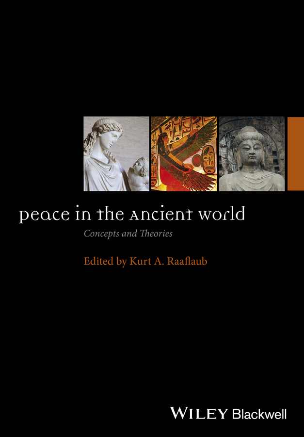 Kurt Raaflaub A. Peace in the Ancient World. Concepts and Theories the pogues peace and love lp