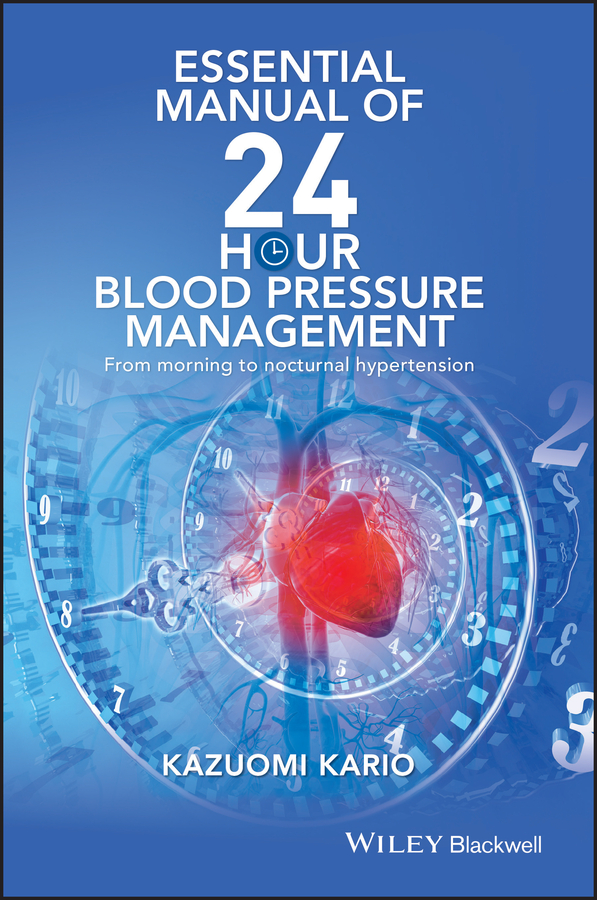 Kazuomi Kario Essential Manual of 24 Hour Blood Pressure Management. From morning to nocturnal hypertension bp herbert bury russian life to day