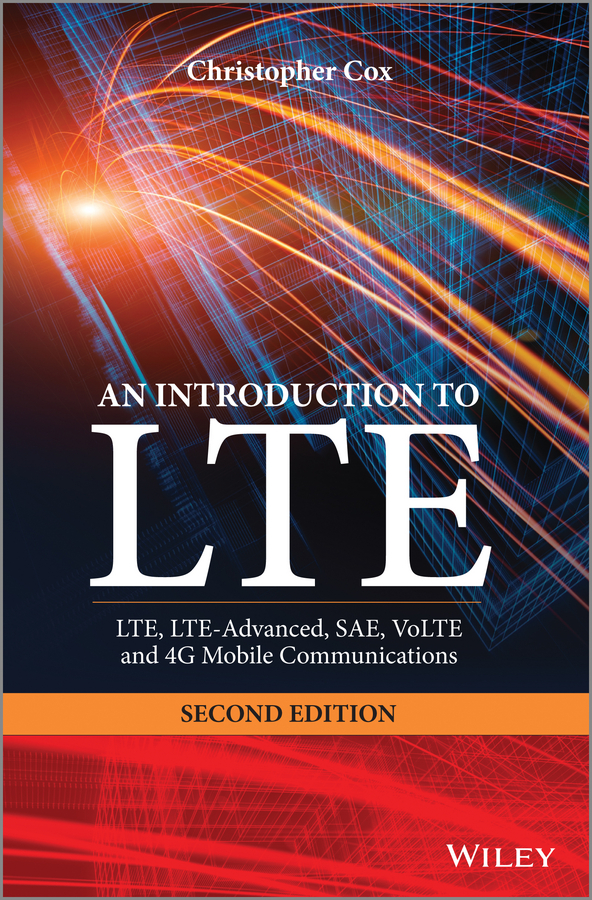 лучшая цена Christopher Cox An Introduction to LTE. LTE, LTE-Advanced, SAE, VoLTE and 4G Mobile Communications