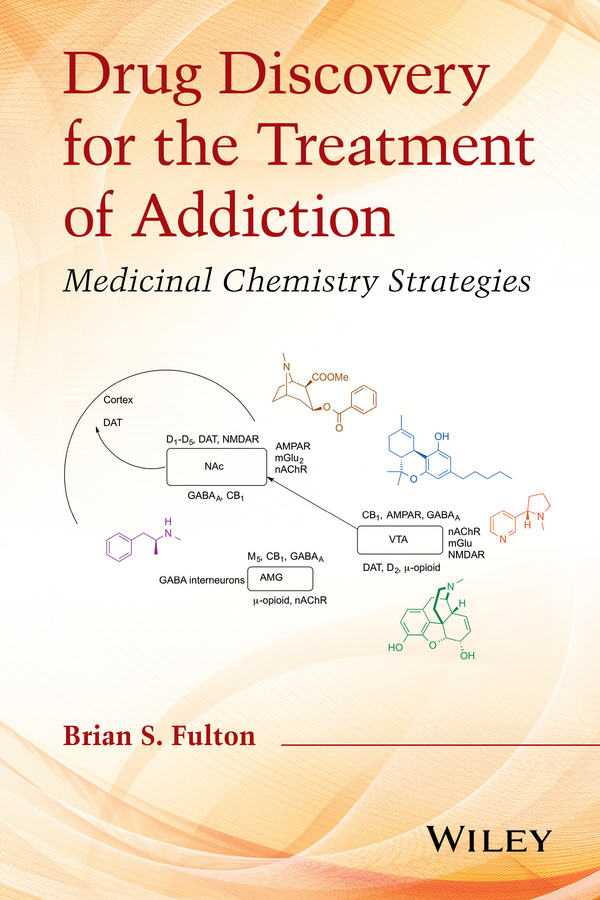 Brian Fulton S. Drug Discovery for the Treatment of Addiction. Medicinal Chemistry Strategies недорго, оригинальная цена