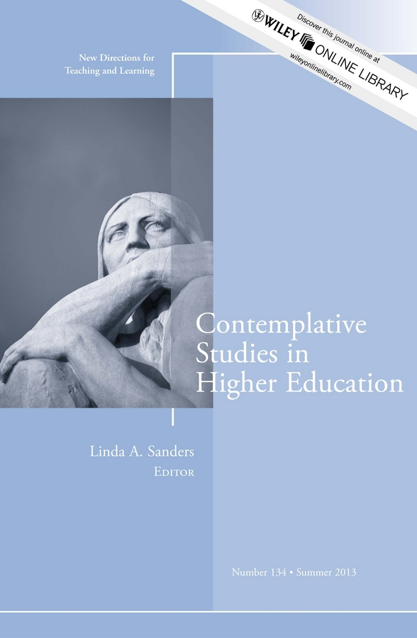 Linda Sanders A. Contemplative Studies in Higher Education. New Directions for Teaching and Learning, Number 134 walton izaak the compleat angler or the contemplative man s recreation being a