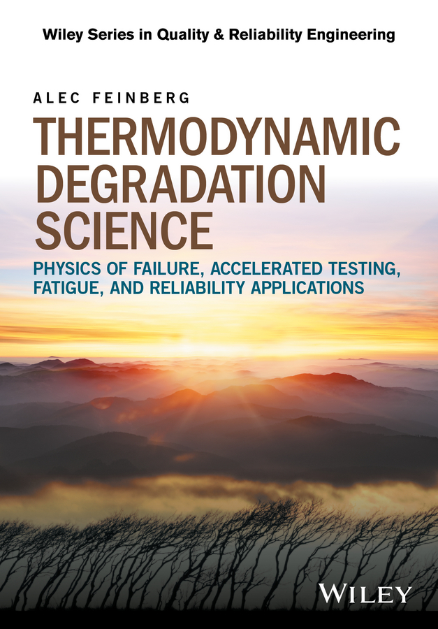 Alec Feinberg Thermodynamic Degradation Science. Physics of Failure, Accelerated Testing, Fatigue, and Reliability Applications все цены