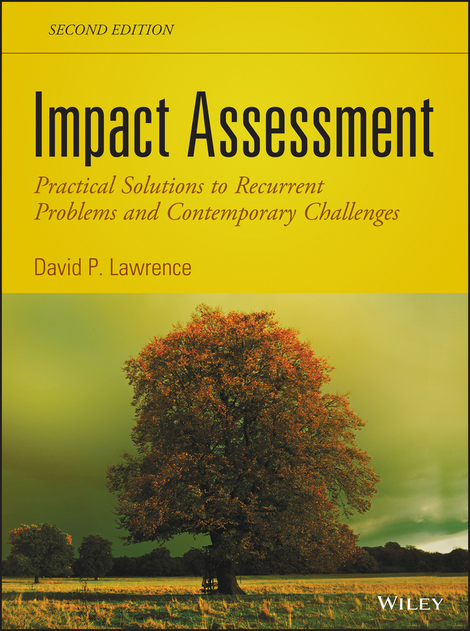 David Lawrence P. Impact Assessment. Practical Solutions to Recurrent Problems and Contemporary Challenges