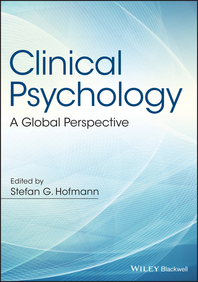 Stefan G. Hofmann Clinical Psychology. A Global Perspective nadal kevin l filipino american psychology a handbook of theory research and clinical practice