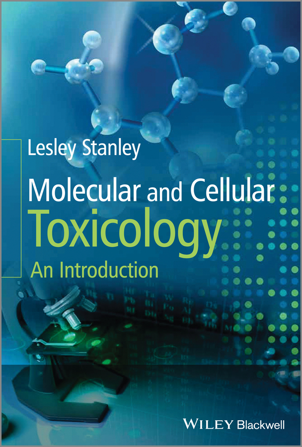 Lesley Stanley Molecular and Cellular Toxicology. An Introduction