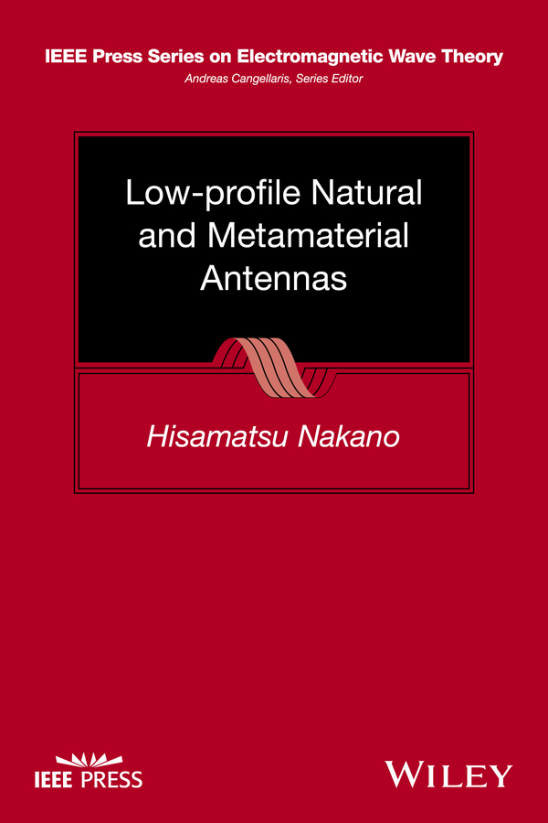 Hisamatsu Nakano Low-profile Natural and Metamaterial Antennas. Analysis Methods and Applications pogorzelski ronald j coupled oscillator based active array antennas