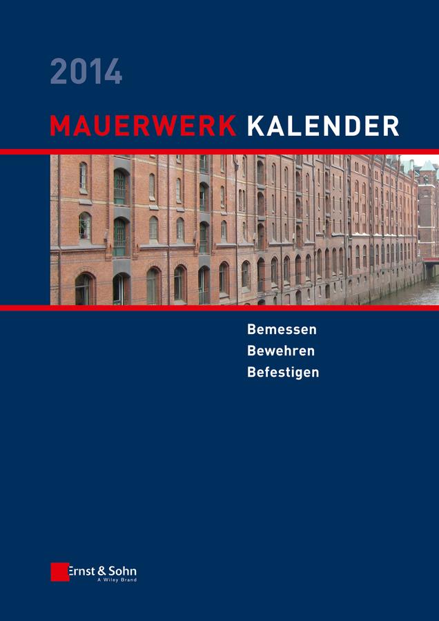 Wolfram Jäger Mauerwerk-Kalender 2014. Bemessen, Bewehren, Bestigen