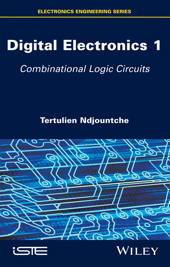 Tertulien Ndjountche Digital Electronics, Volume 1. Combinational Logic Circuits handbook of epistemic logic