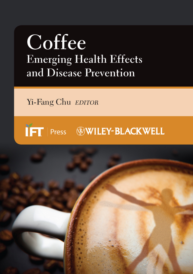Yi-Fang Chu Coffee. Emerging Health Effects and Disease Prevention niels behrendt matrix proteases in health and disease