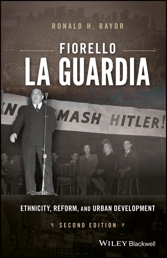 Ronald Bayor H. Fiorello La Guardia. Ethnicity, Reform, and Urban Development will eisner s new york – life in the big city