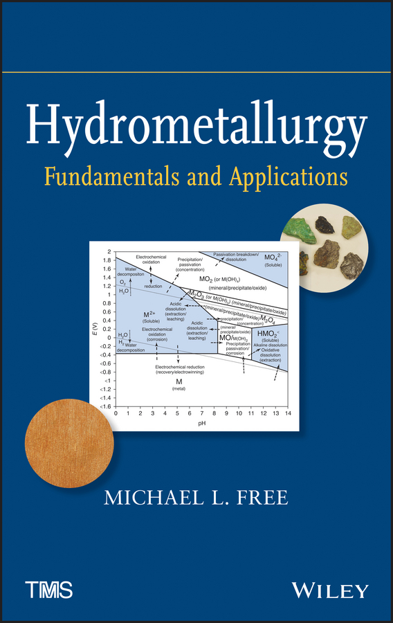 Michael L. Free Hydrometallurgy. Fundamentals and Applications fundamentals and practices in colouration of textiles