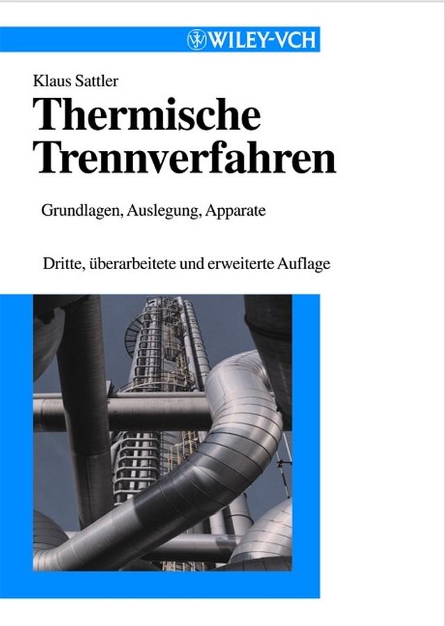 Klaus Sattler Thermische Trennverfahren. Grundlagen, Auslegung, Apparate дутики der spur der spur de034awkyw71