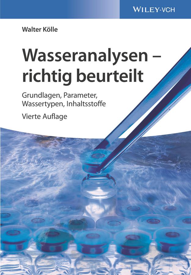 Walter Koelle Wasseranalysen - richtig beurteilt. Grundlagen, Parameter, Wassertypen, Inhaltsstoffe nachhaltige architektur in vorarlberg