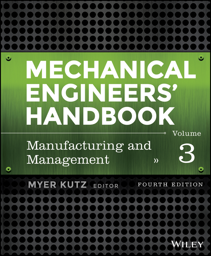 Myer Kutz Mechanical Engineers' Handbook, Volume 3. Manufacturing and Management