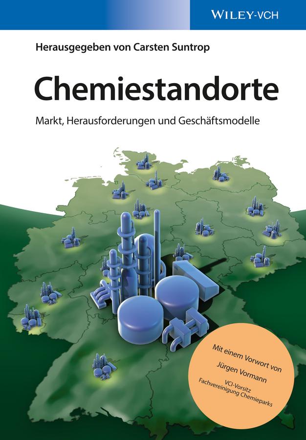 Carsten Suntrop Chemiestandorte. Markt, Herausforderungen und Geschäftsmodelle deutsch ist easy buch d
