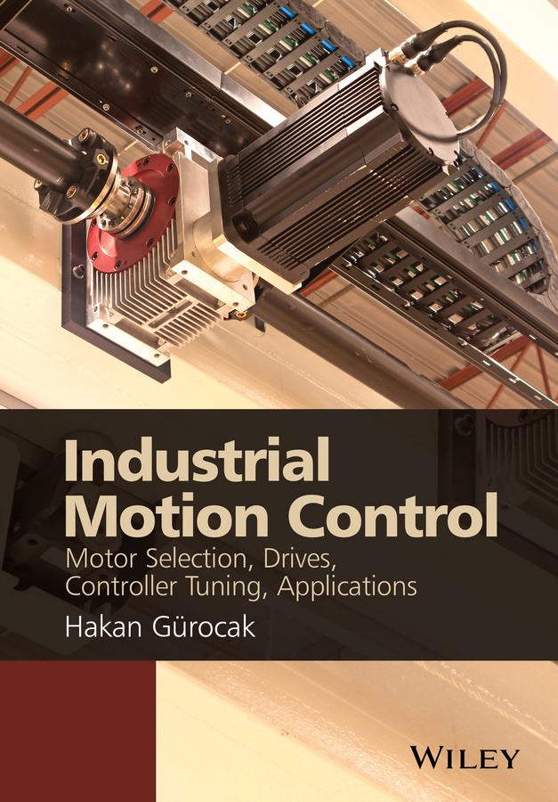 Dr. Gurocak Hakan Industrial Motion Control. Motor Selection, Drives, Controller Tuning, Applications the number of displays with intelligent control electronics equipment work points counter