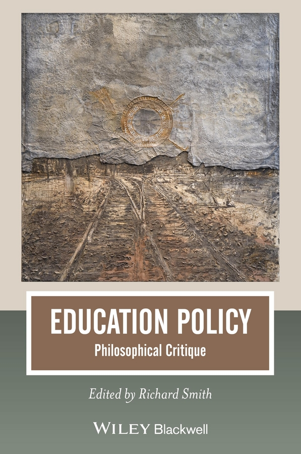 Richard Smith Education Policy. Philosophical Critique management of education
