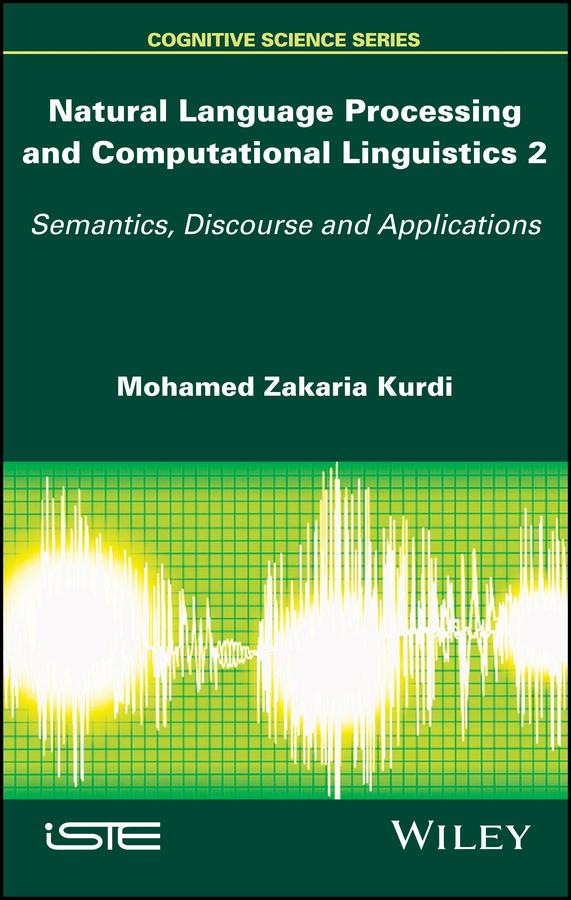Mohamed Kurdi Zakaria Natural Language Processing and Computational Linguistics 2. Semantics, Discourse and Applications