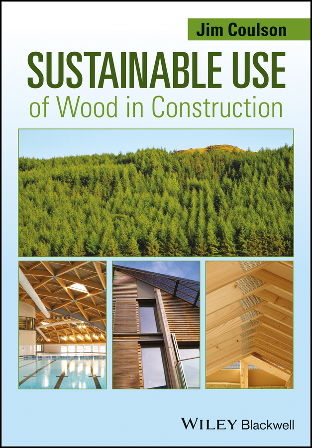 Jim Coulson Sustainable Use of Wood in Construction in darkling wood
