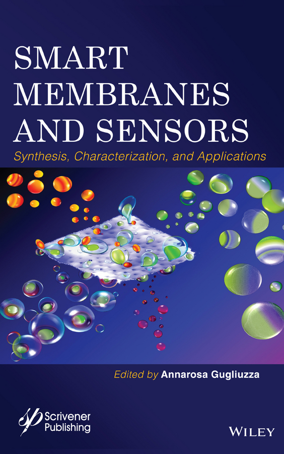 Фото - Annarosa Gugliuzza Smart Membranes and Sensors. Synthesis, Characterization, and Applications лонгслив the kravets the kravets mp002xw194rv