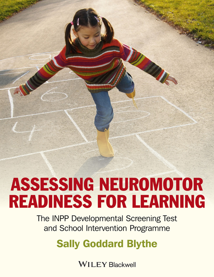 Sally Blythe Goddard Assessing Neuromotor Readiness for Learning. The INPP Developmental Screening Test and School Intervention Programme все цены