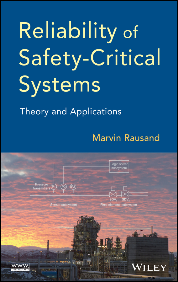 Marvin Rausand Reliability of Safety-Critical Systems. Theory and Applications raheja dev g design for reliability