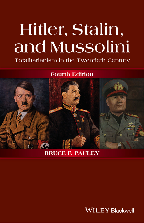 Bruce Pauley F. Hitler, Stalin, and Mussolini. Totalitarianism in the Twentieth Century gender in twentieth century eastern europe and the ussr