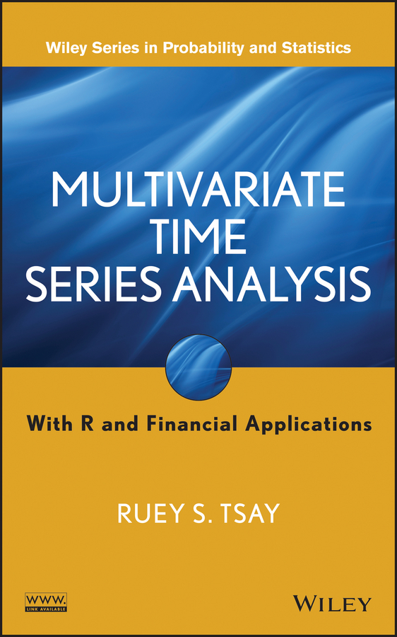 Ruey S. Tsay Multivariate Time Series Analysis. With R and Financial Applications