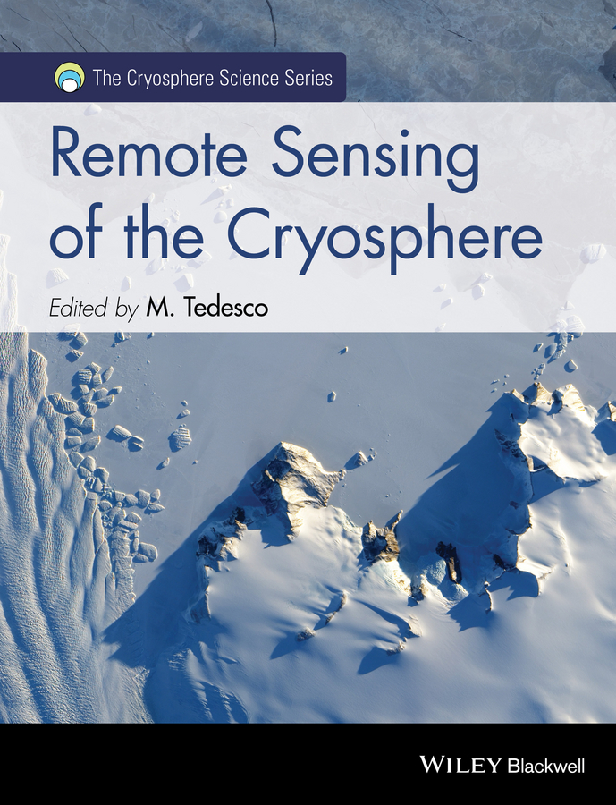 Marco Tedesco Remote Sensing of the Cryosphere