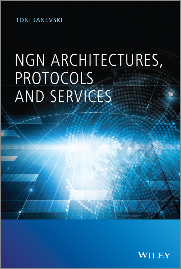 Toni Janevski NGN Architectures, Protocols and Services next generation passive optical networks