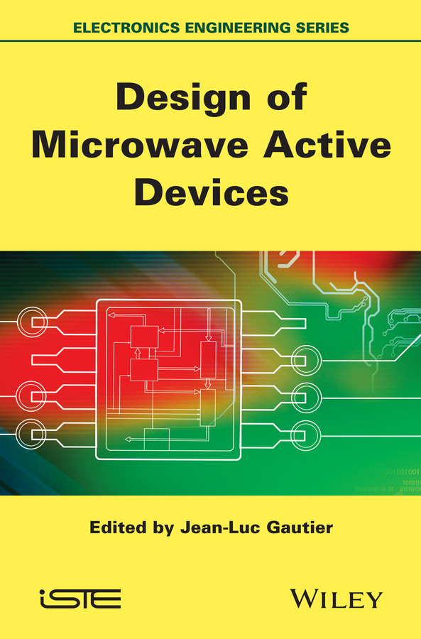 Jean-Luc Gautier Design of Microwave Active Devices