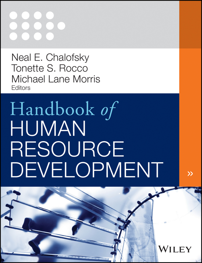 Neal Chalofsky F. Handbook of Human Resource Development prescott robert k encyclopedia of human resource management key topics and issues