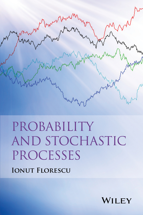 Ionut Florescu Probability and Stochastic Processes rudolf eggers industrial high pressure applications processes equipment and safety
