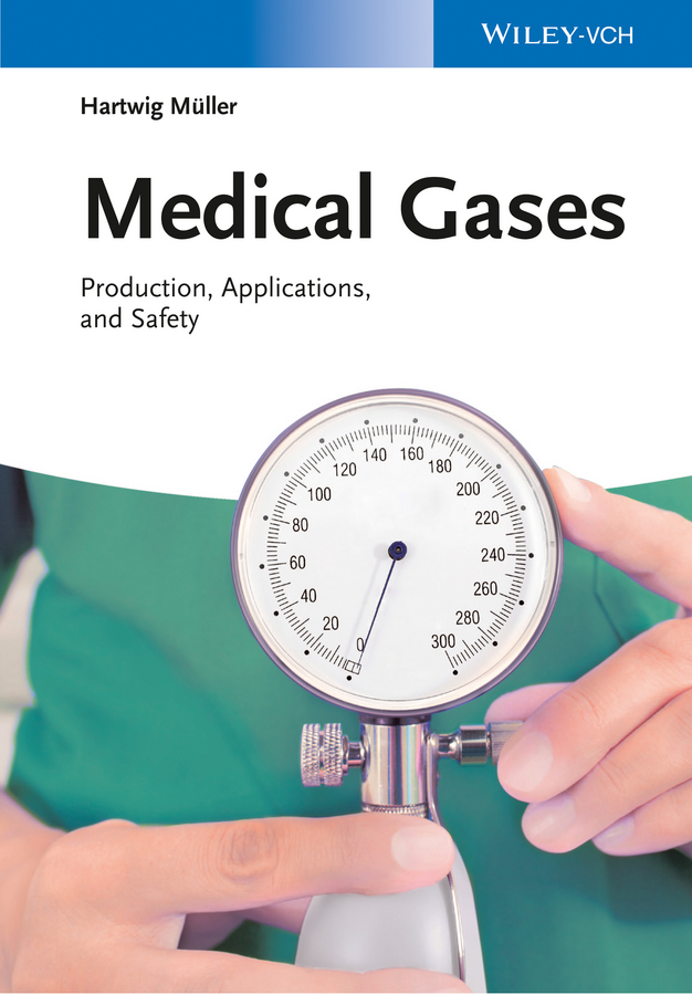 Hartwig Müller Medical Gases. Production, Applications, and Safety