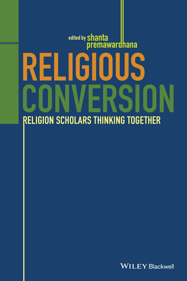 Shanta Premawardhana Religious Conversion. Religion Scholars Thinking Together