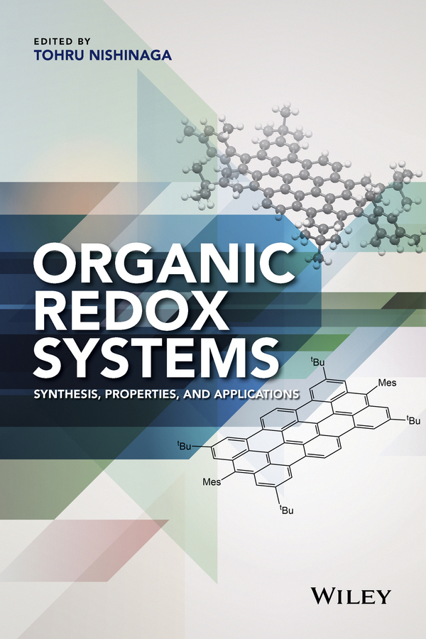 Tohru Nishinaga Organic Redox Systems. Synthesis, Properties, and Applications tohru nishinaga organic redox systems synthesis properties and applications