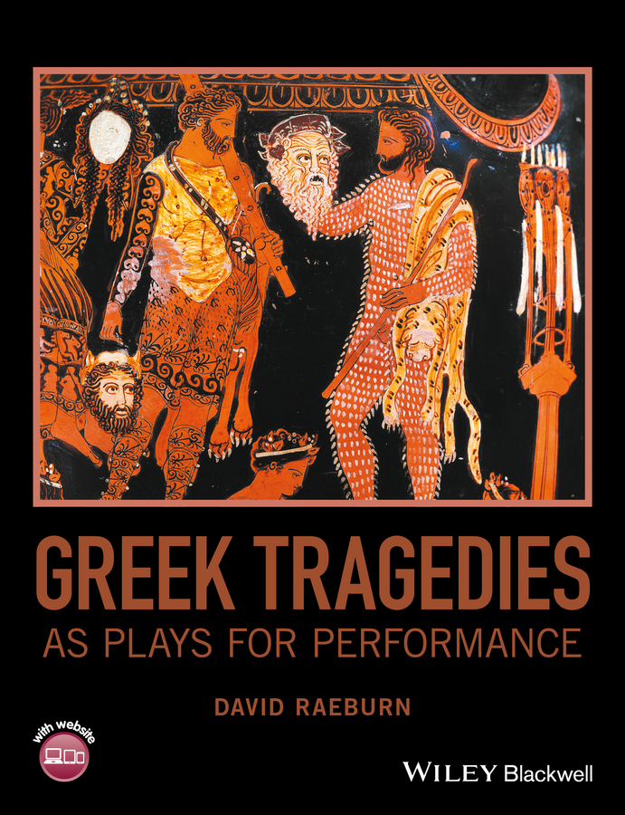 David Raeburn Greek Tragedies as Plays for Performance the greek for love