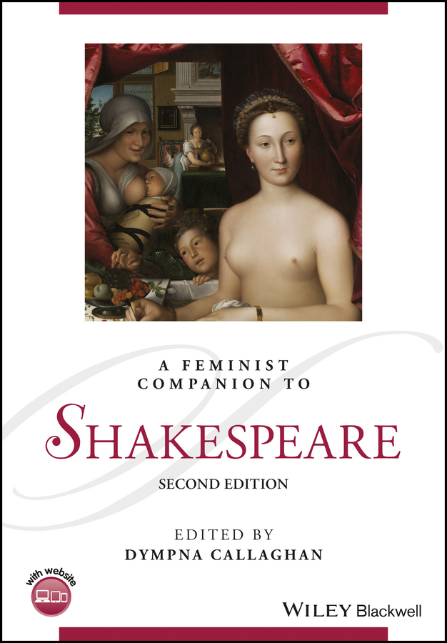 Dympna Callaghan A Feminist Companion to Shakespeare m l abbé trochon shakespeare jest books a hundred merry talys from the only known copy mery tales and quicke answeres from the rare edition of 1567