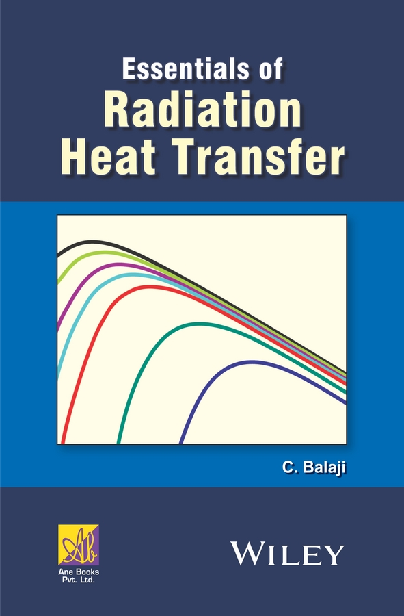 C. Balaji Essentials of Radiation Heat Transfer