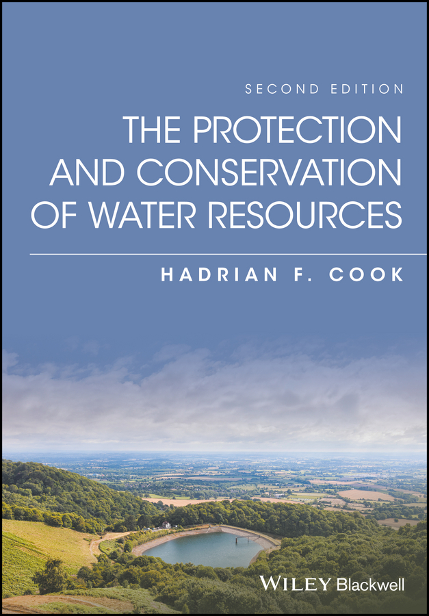 Hadrian Cook F. The Protection and Conservation of Water Resources susanne charlesworth m water resources in the built environment management issues and solutions