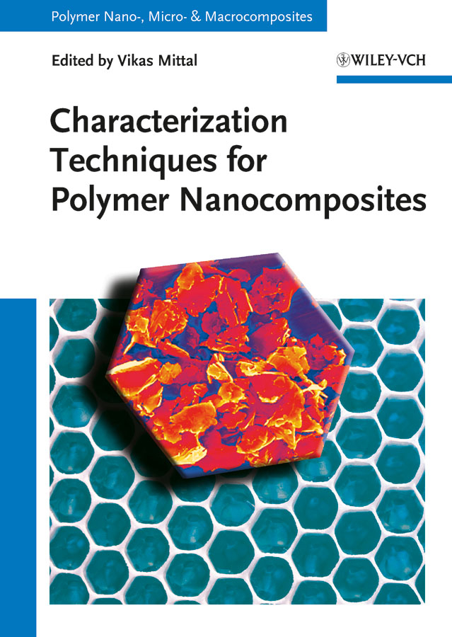 Vikas Mittal Characterization Techniques for Polymer Nanocomposites vikas mittal characterization techniques for polymer nanocomposites