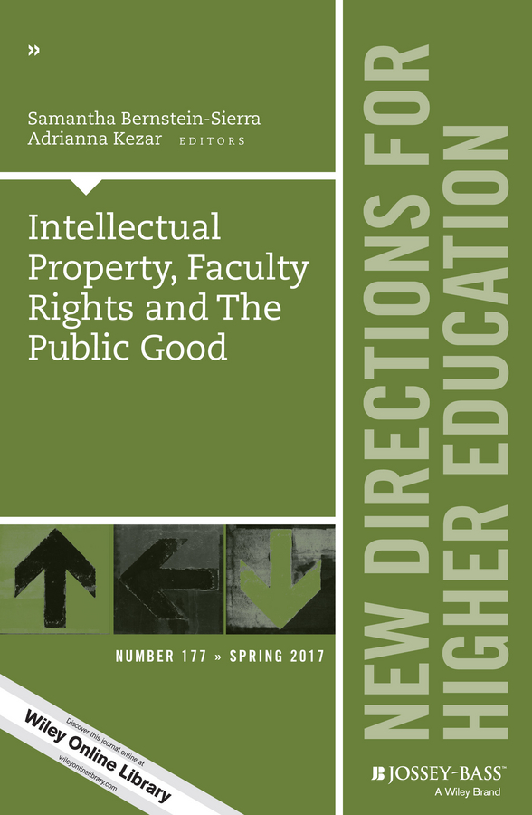 Adrianna Kezar Intellectual Property, Faculty Rights and the Public Good. New Directions for Higher Education, Number 177 valentino roma