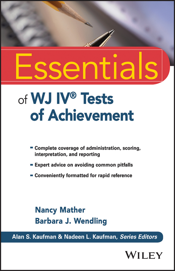 Nancy Mather Essentials of WJ IV Tests of Achievement blaise amendolace essentials of mcmi iv assessment