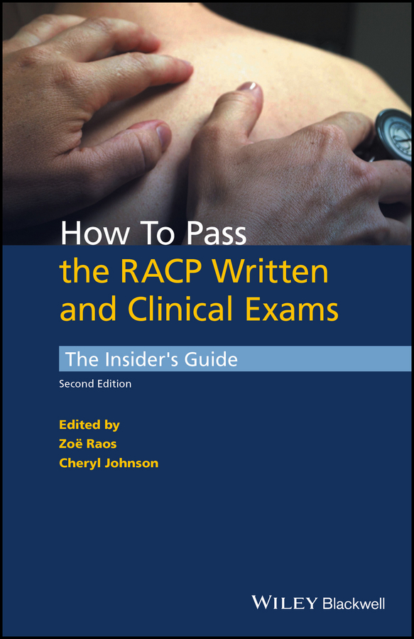 Cheryl Johnson How to Pass the RACP Written and Clinical Exams. The Insider's Guide how to teach for exams