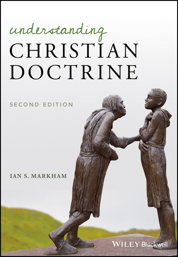 Ian Markham S. Understanding Christian Doctrine the theological significance of chance