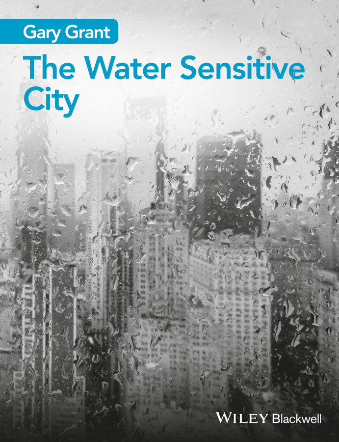 Gary Grant The Water Sensitive City