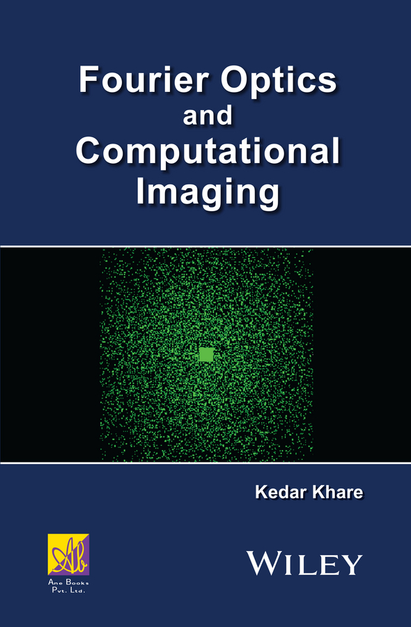 Kedar Khare Fourier Optics and Computational Imaging reiner salzer infrared and raman spectroscopic imaging